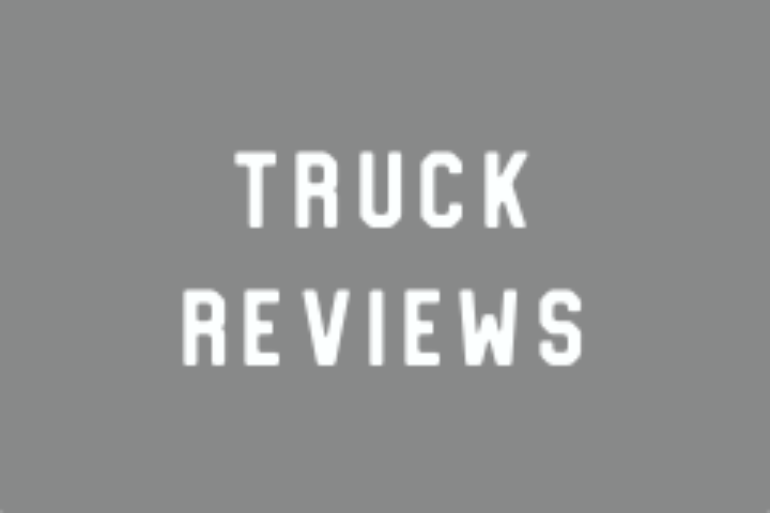 Truck Reviews